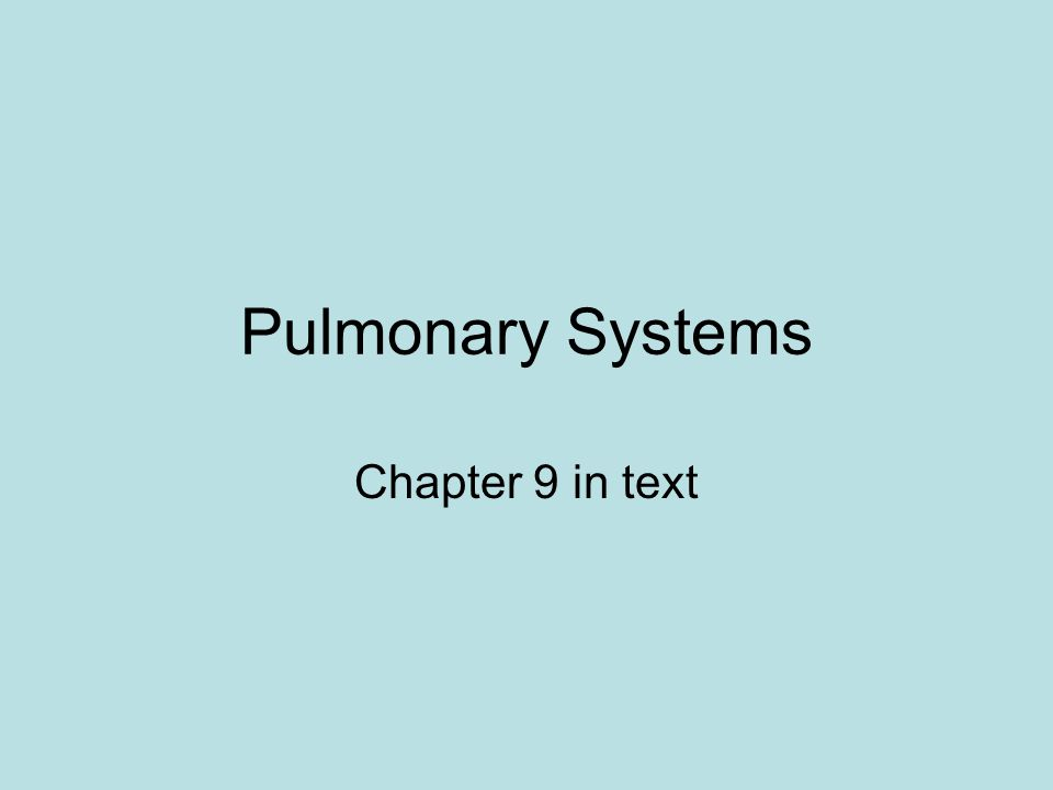 Pulmonary Systems Chapter 9 in text