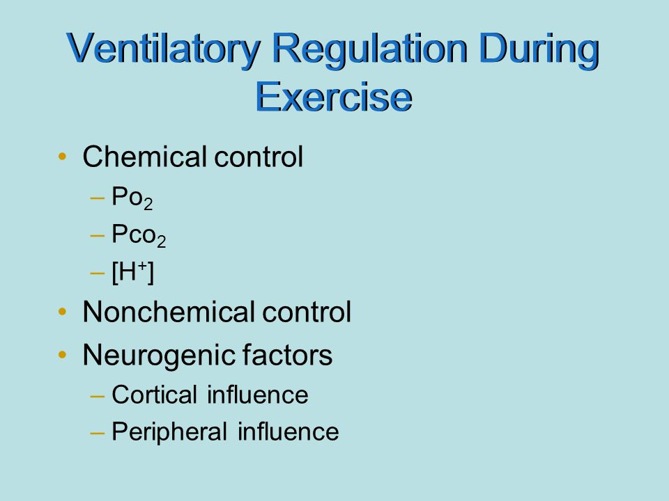 Ventilatory Regulation During Exercise