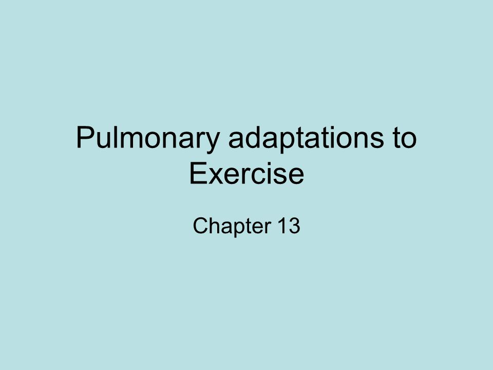 Pulmonary adaptations to Exercise