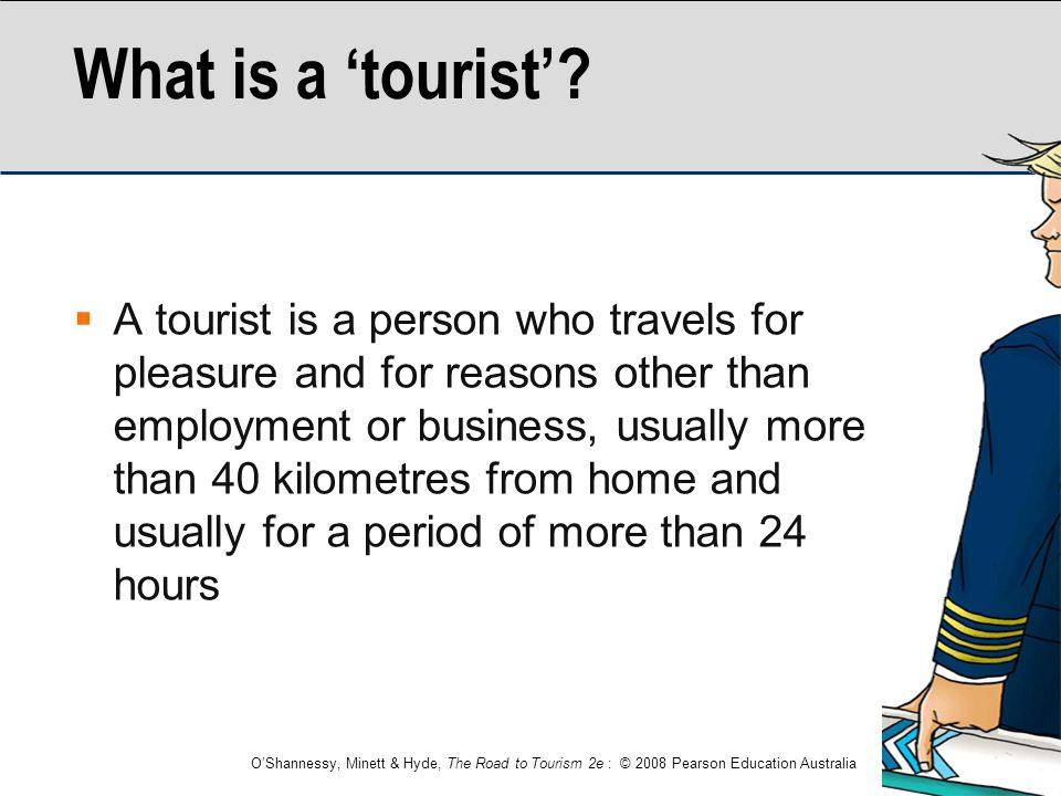 What is a 'tourist'
