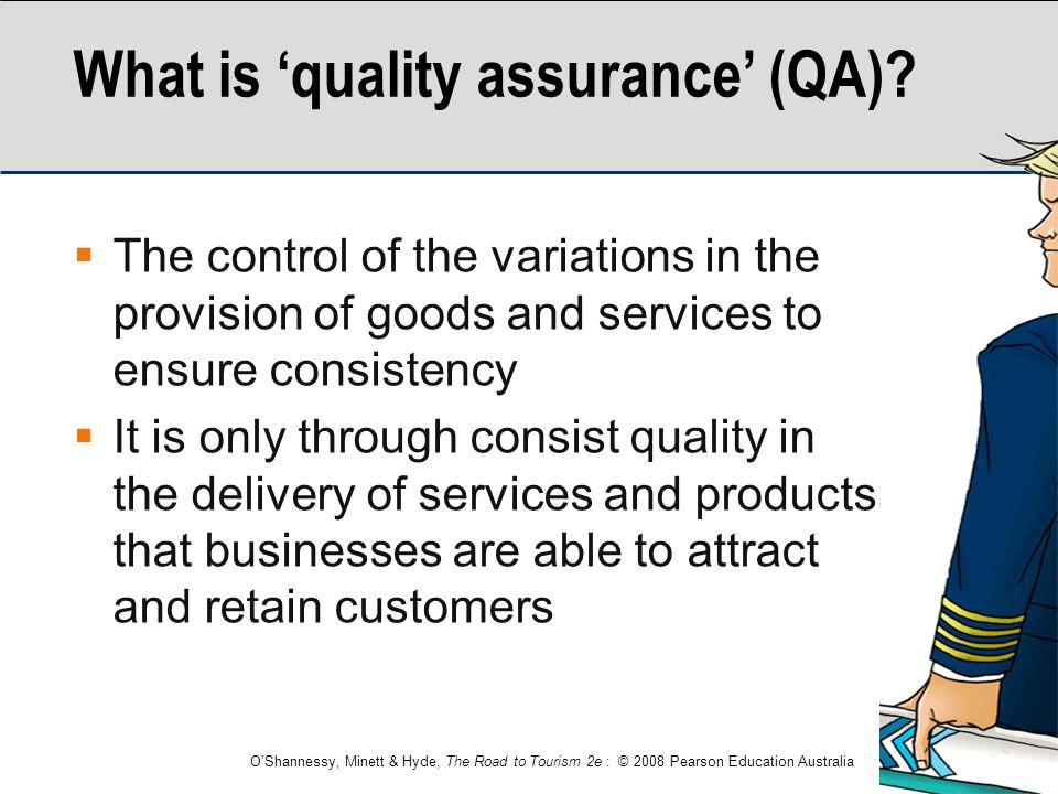 What is 'quality assurance' (QA)