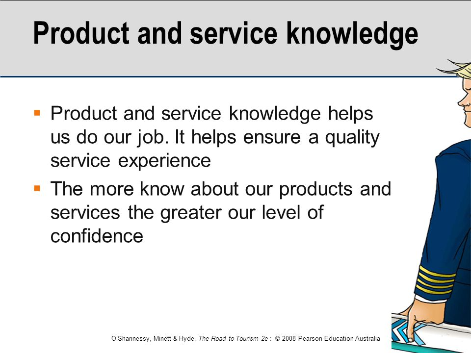 Product and service knowledge
