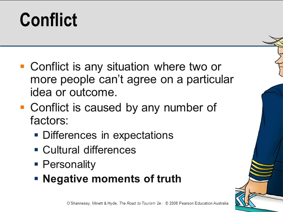 Conflict Conflict is any situation where two or more people can't agree on a particular idea or outcome.
