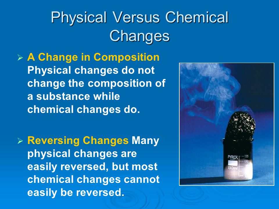Physical Versus Chemical Changes