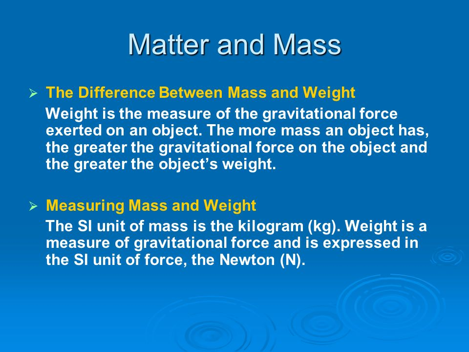 Matter and Mass The Difference Between Mass and Weight