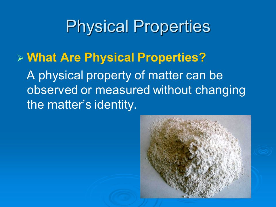 Physical Properties What Are Physical Properties