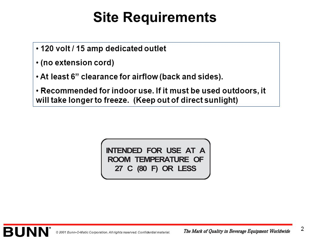 Site Requirements 120 volt / 15 amp dedicated outlet