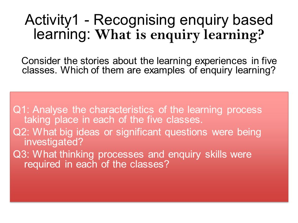 Activity1 - Recognising enquiry based learning: What is enquiry learning