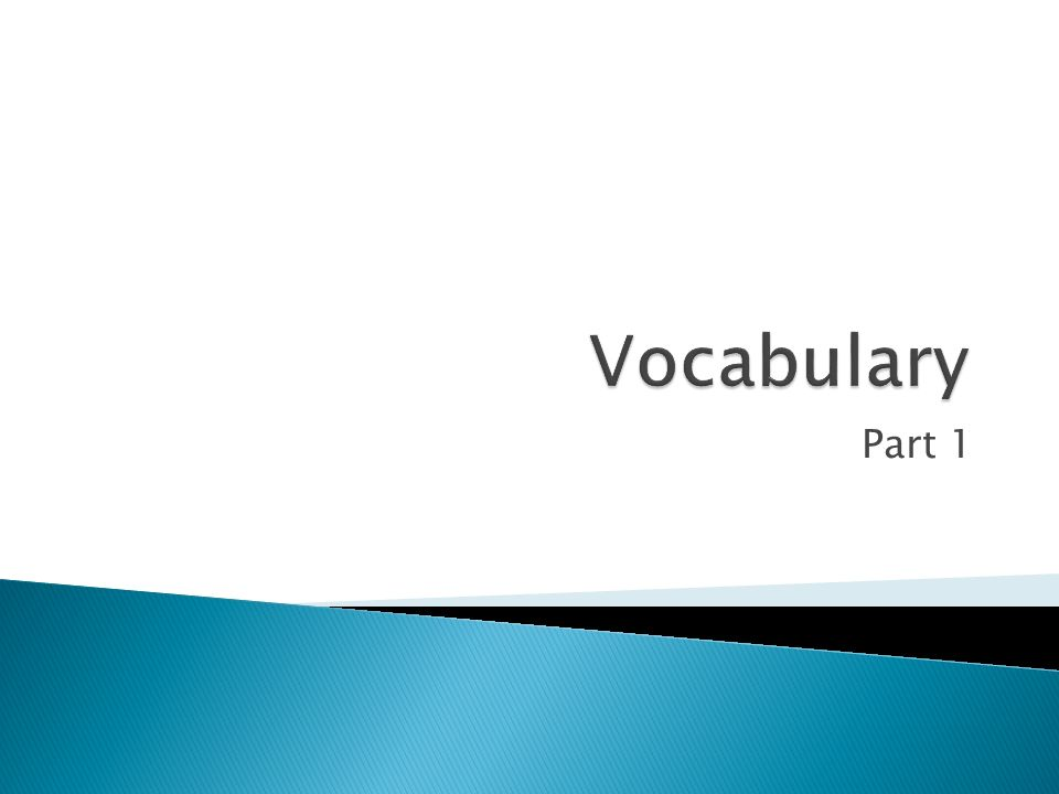 Vocabulary Part 1