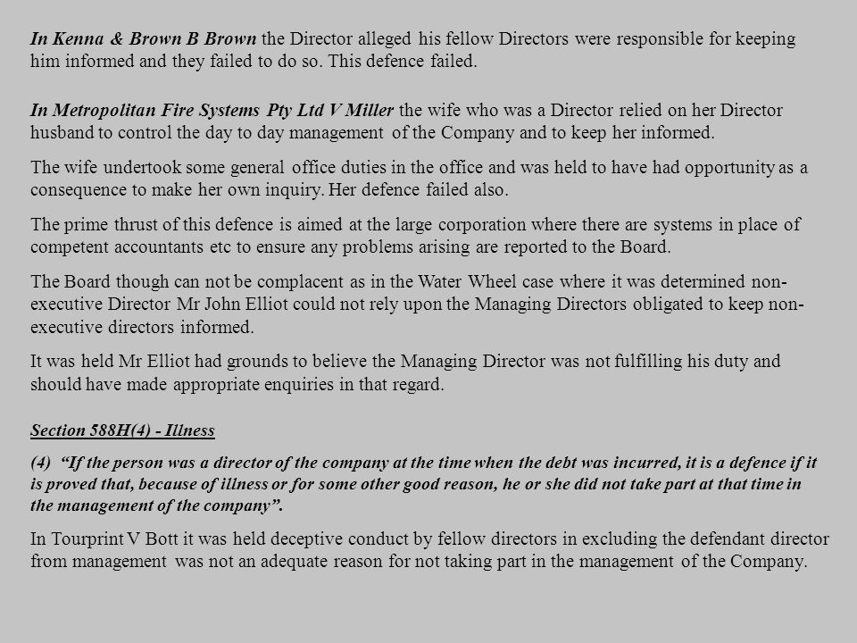 In Kenna & Brown B Brown the Director alleged his fellow Directors were responsible for keeping him informed and they failed to do so. This defence failed.