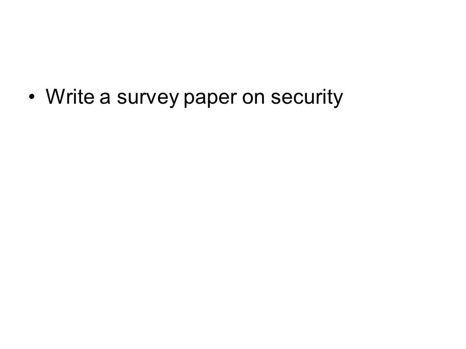 Write a survey paper on security