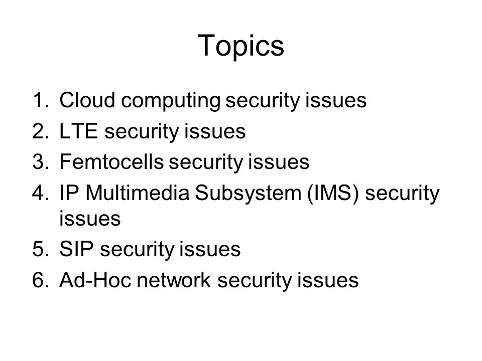 Topics Cloud computing security issues LTE security issues