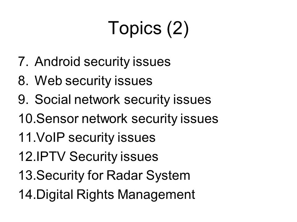 Topics (2) Android security issues Web security issues