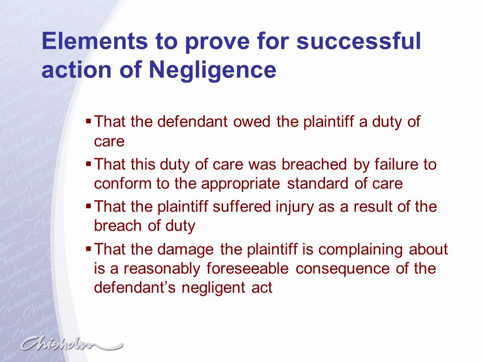 Elements to prove for successful action of Negligence