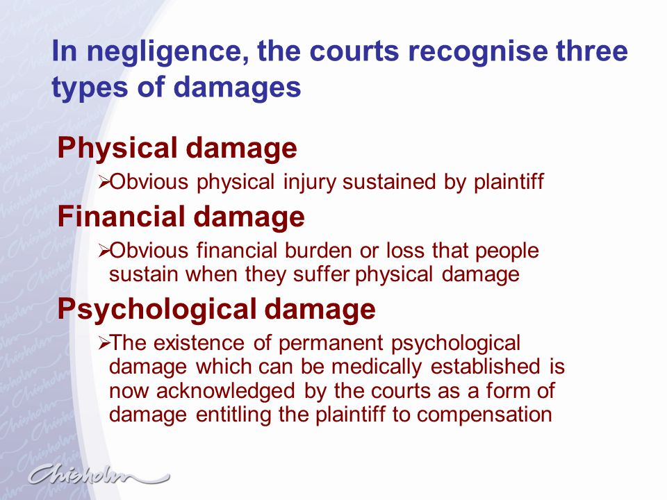 In negligence, the courts recognise three types of damages