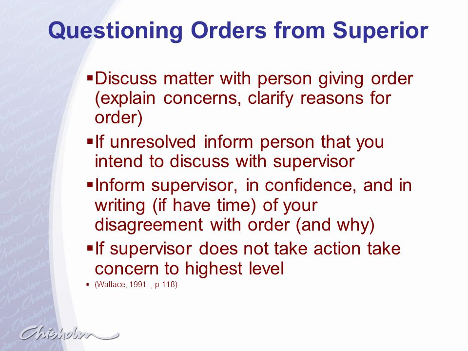 Questioning Orders from Superior