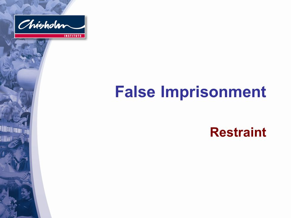 False Imprisonment Restraint