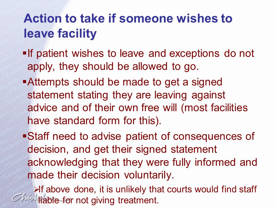 Action to take if someone wishes to leave facility