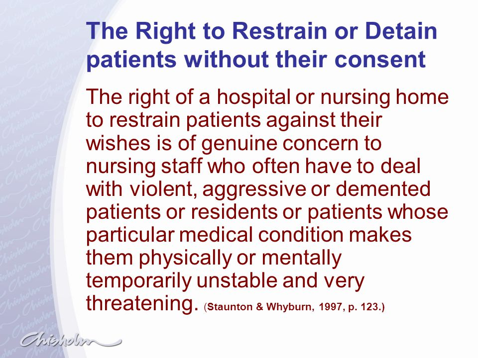 The Right to Restrain or Detain patients without their consent