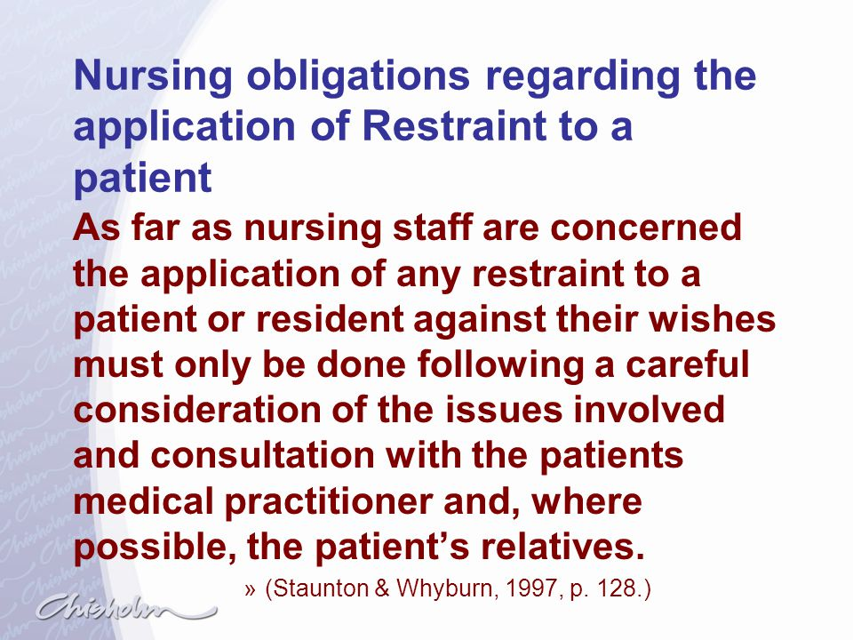 Nursing obligations regarding the application of Restraint to a patient