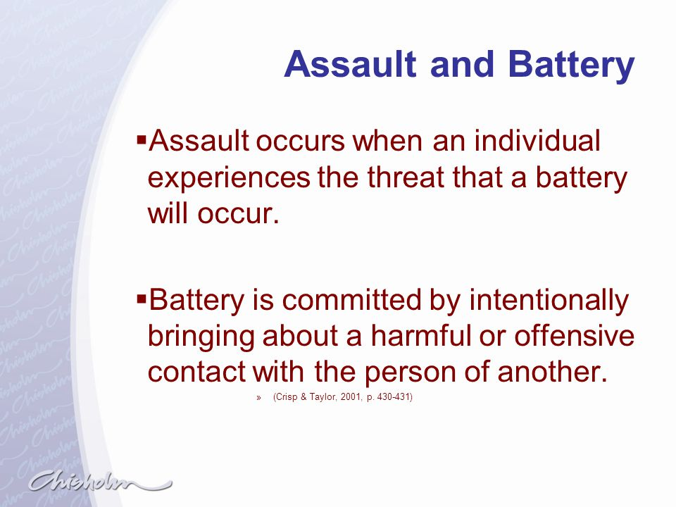 Assault and Battery Assault occurs when an individual experiences the threat that a battery will occur.