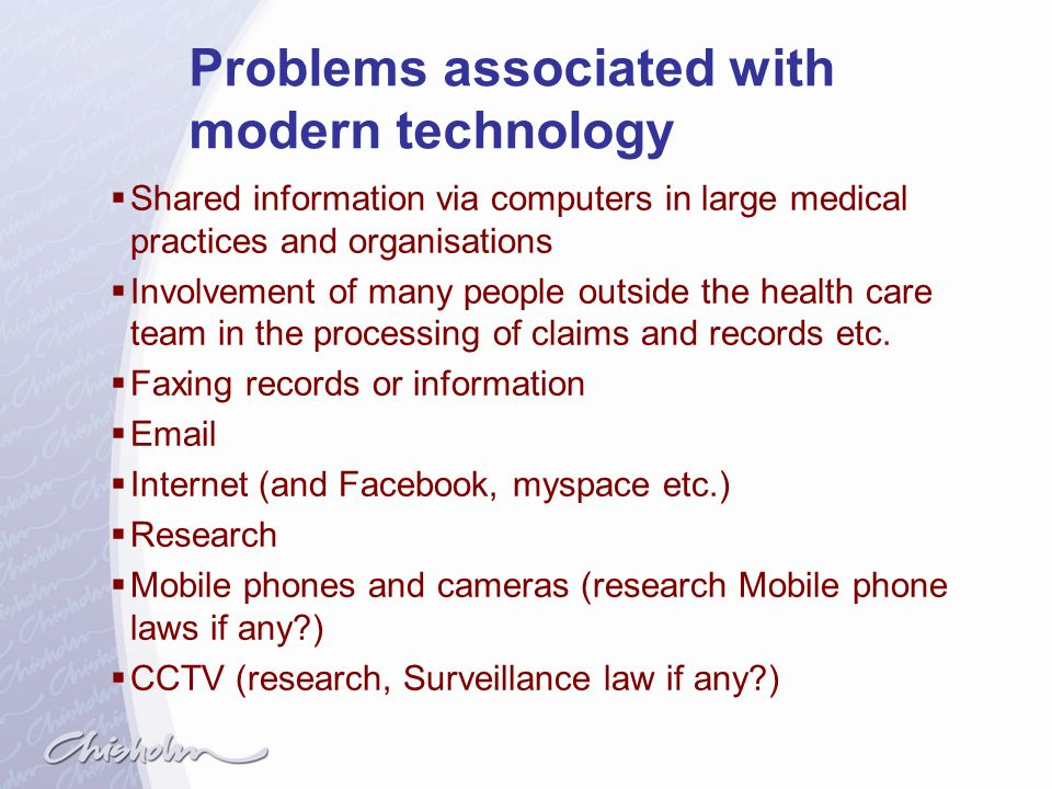 Problems associated with modern technology