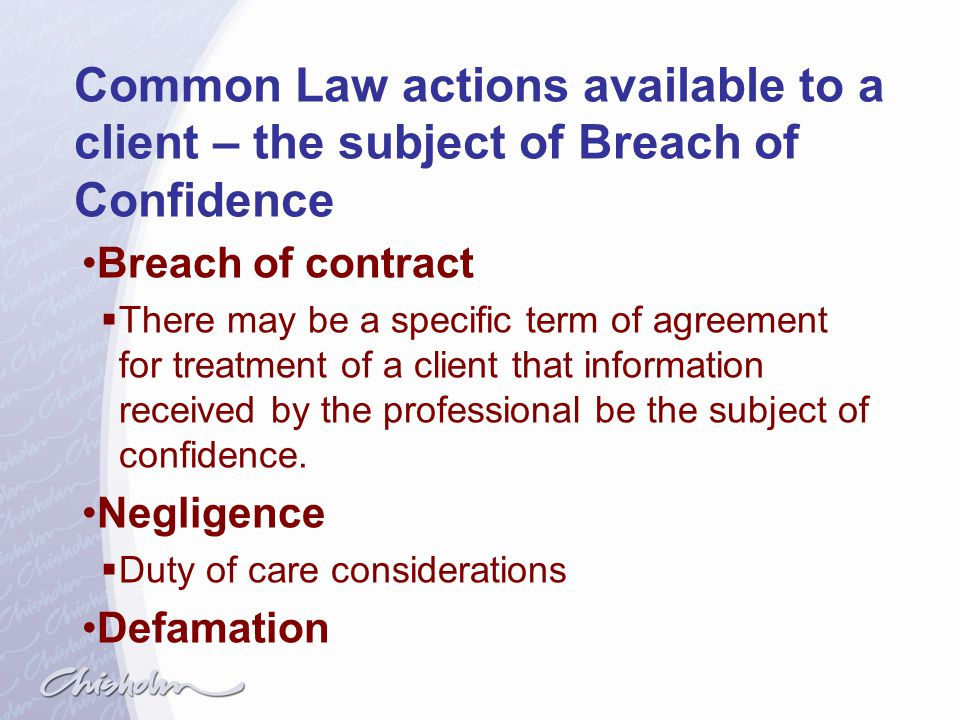 Common Law actions available to a client – the subject of Breach of Confidence