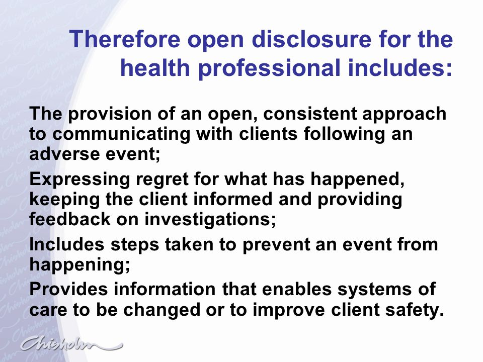 Therefore open disclosure for the health professional includes: