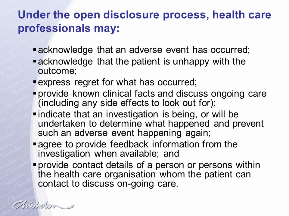 Under the open disclosure process, health care professionals may: