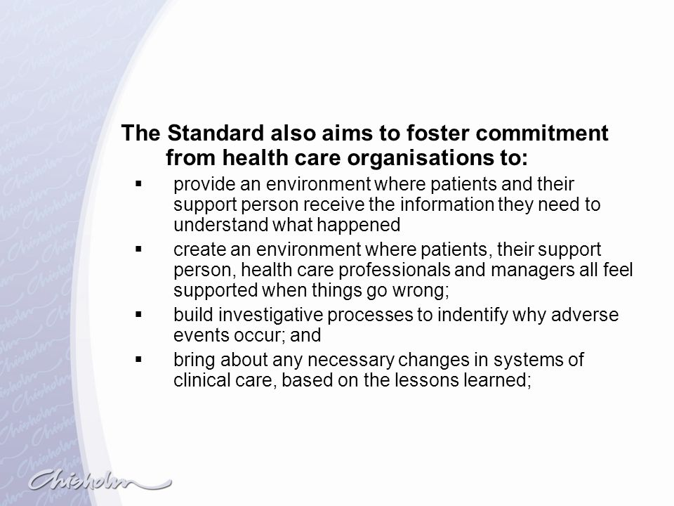 The Standard also aims to foster commitment from health care organisations to: