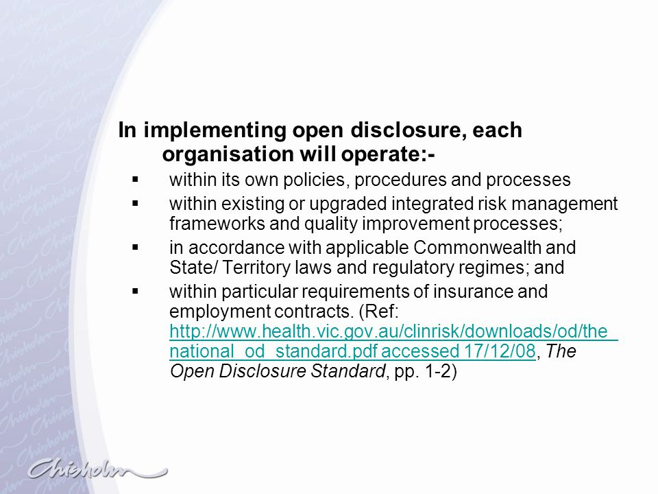 In implementing open disclosure, each organisation will operate:-