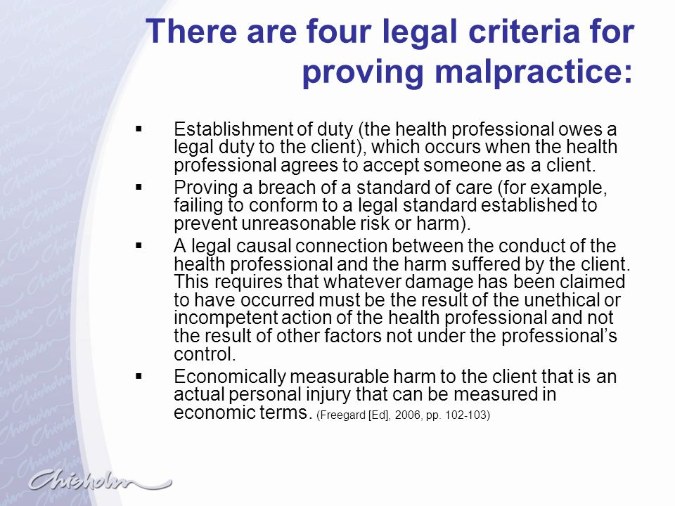 There are four legal criteria for proving malpractice: