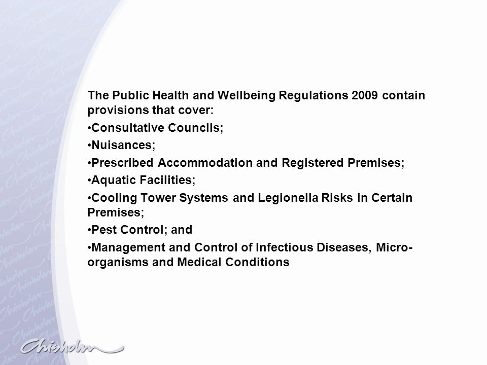 The Public Health and Wellbeing Regulations 2009 contain provisions that cover: