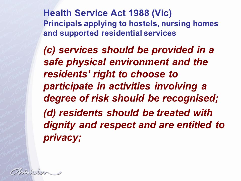 Health Service Act 1988 (Vic) Principals applying to hostels, nursing homes and supported residential services