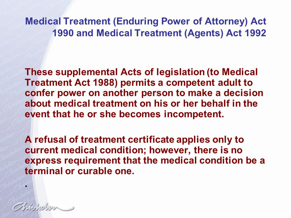 Medical Treatment (Enduring Power of Attorney) Act 1990 and Medical Treatment (Agents) Act 1992