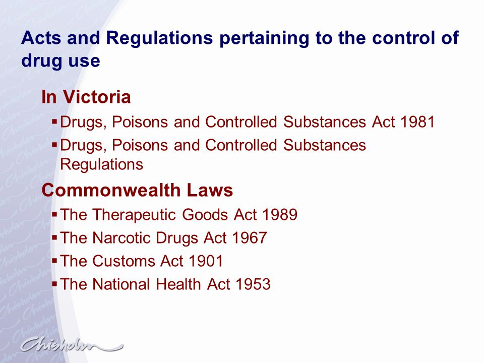 Acts and Regulations pertaining to the control of drug use