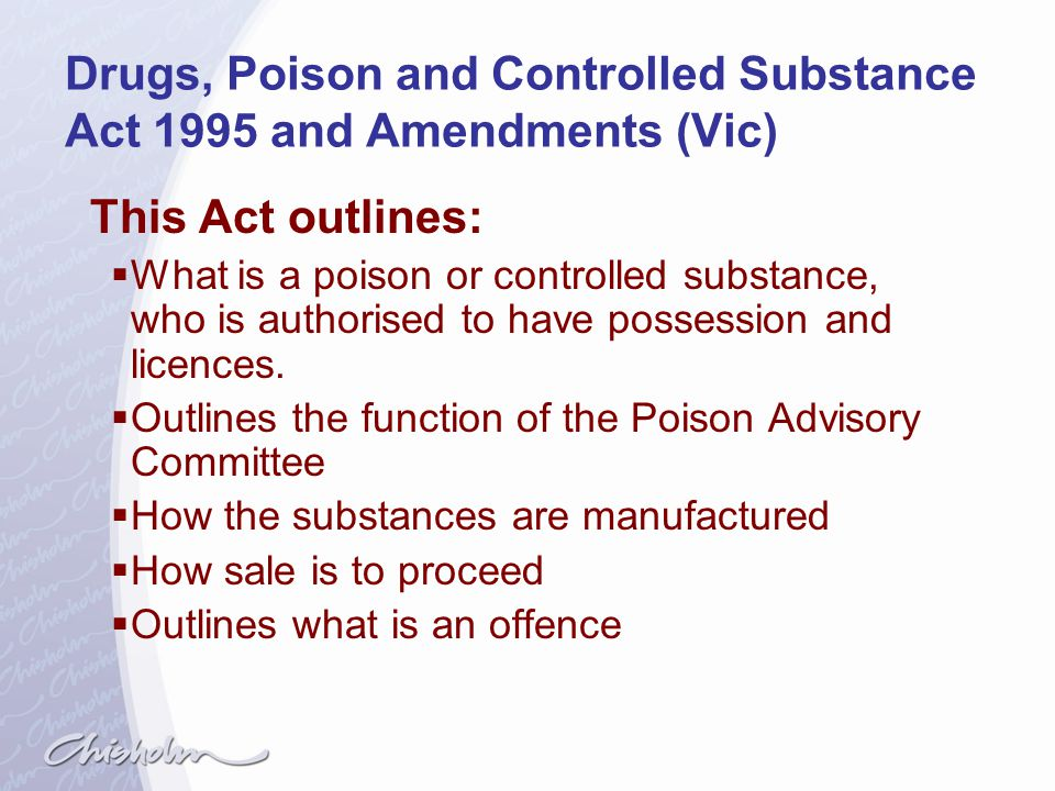 Drugs, Poison and Controlled Substance Act 1995 and Amendments (Vic)