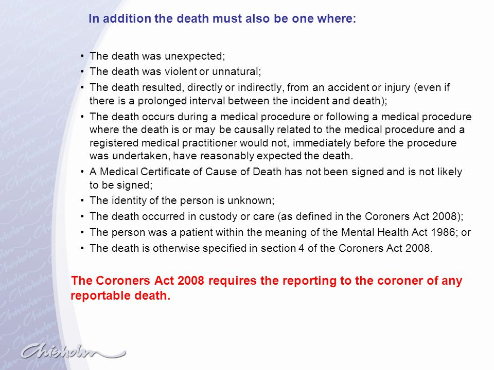 In addition the death must also be one where: