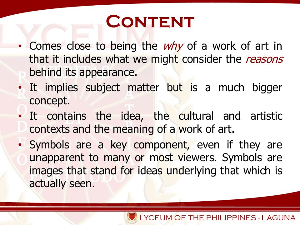 Content Comes close to being the why of a work of art in that it includes what we might consider the reasons behind its appearance.