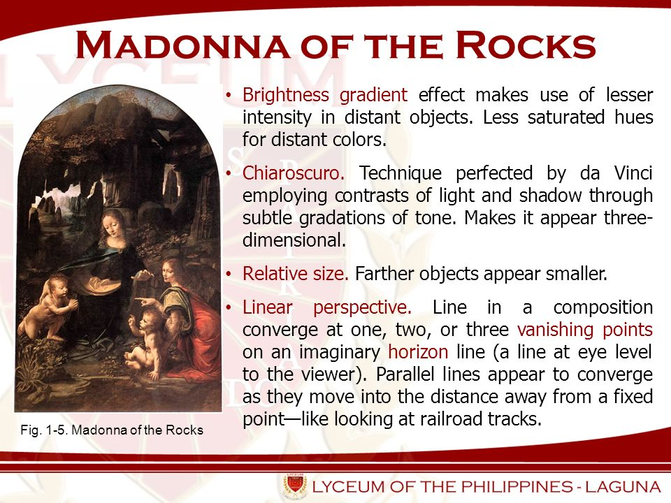 Madonna of the Rocks Brightness gradient effect makes use of lesser intensity in distant objects. Less saturated hues for distant colors.