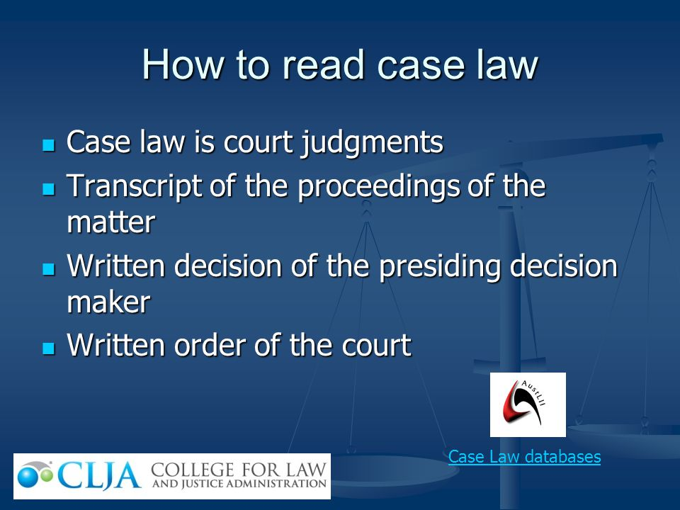How to read case law Case law is court judgments