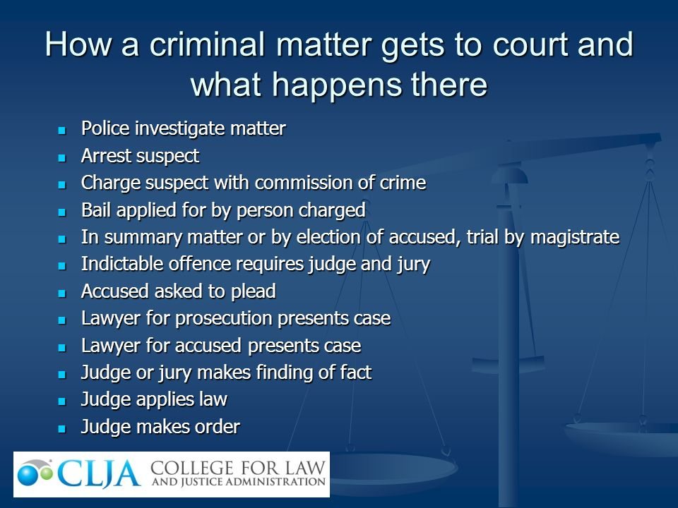 How a criminal matter gets to court and what happens there