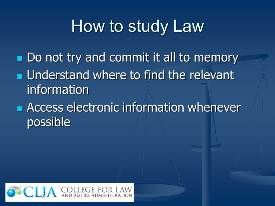 How to study Law Do not try and commit it all to memory