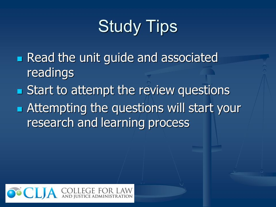 Study Tips Read the unit guide and associated readings