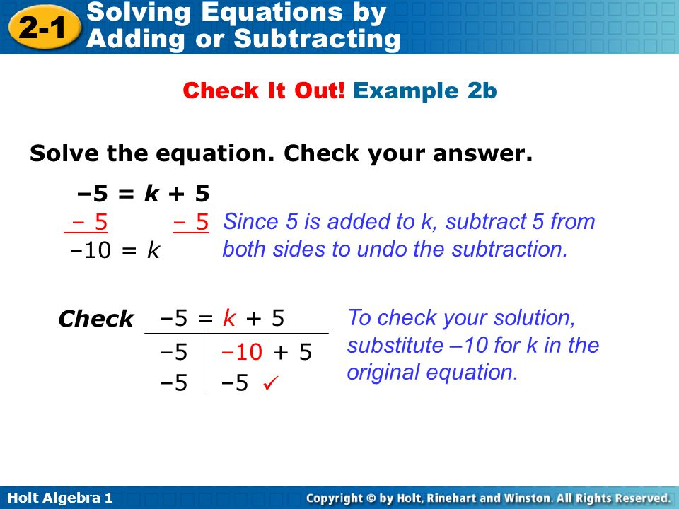 Check It Out! Example 2b Solve the equation. Check your answer. –5 = k + 5. – 5 – 5.