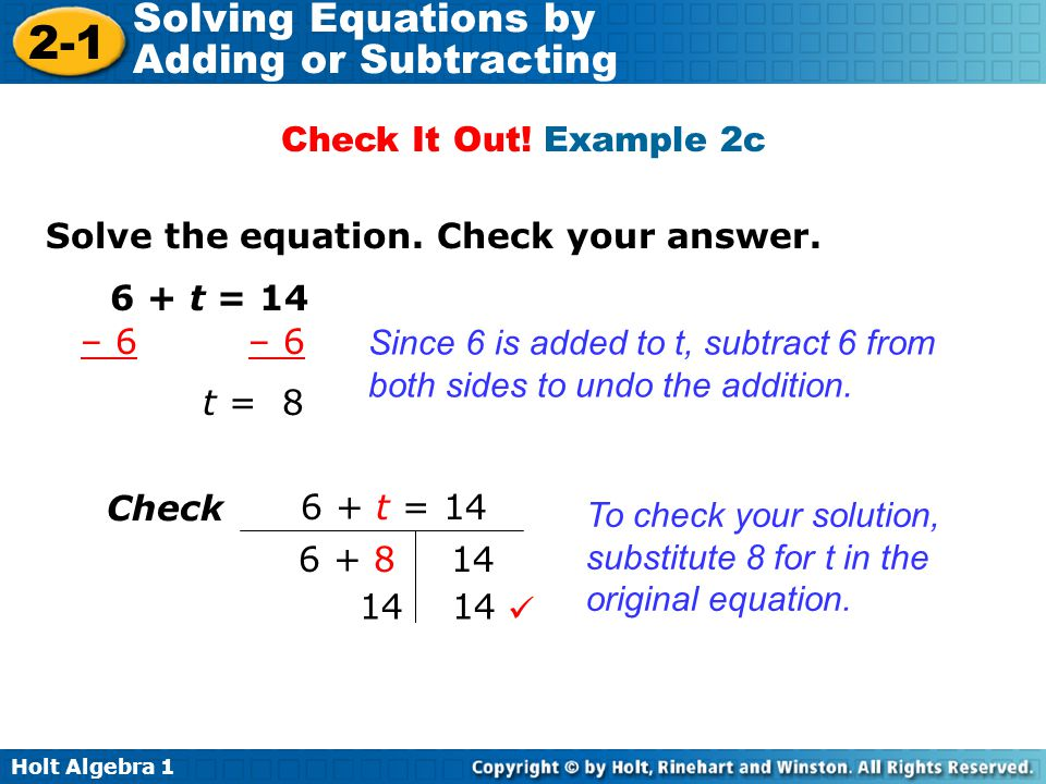Check It Out! Example 2c Solve the equation. Check your answer. 6 + t = 14. – 6 – 6.