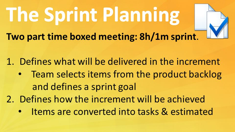 The Sprint Planning Two part time boxed meeting: 8h/1m sprint.