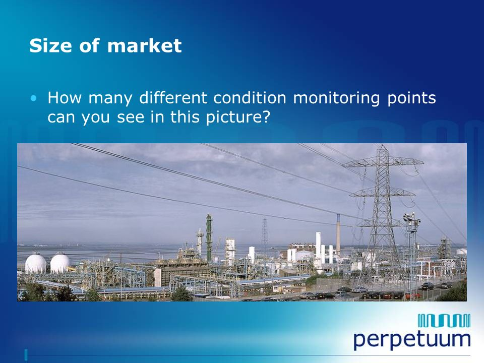 Size of market How many different condition monitoring points can you see in this picture