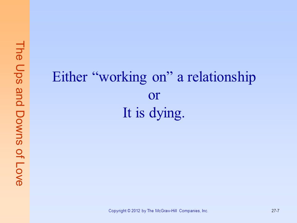 Either working on a relationship or It is dying.