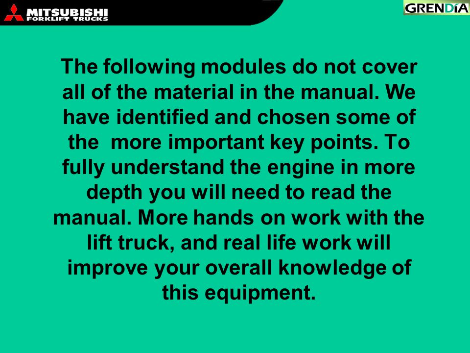 The following modules do not cover all of the material in the manual